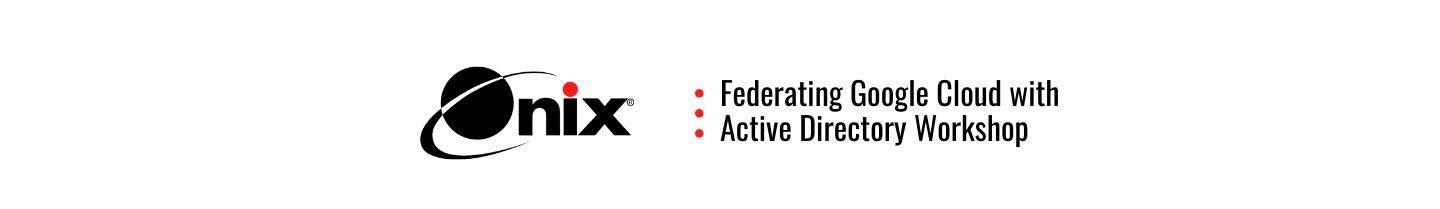 Federating Google Cloud with Active Directory Workshop